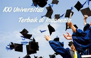 100 Peringkat Universitas Terbaik di Indonesia 2018